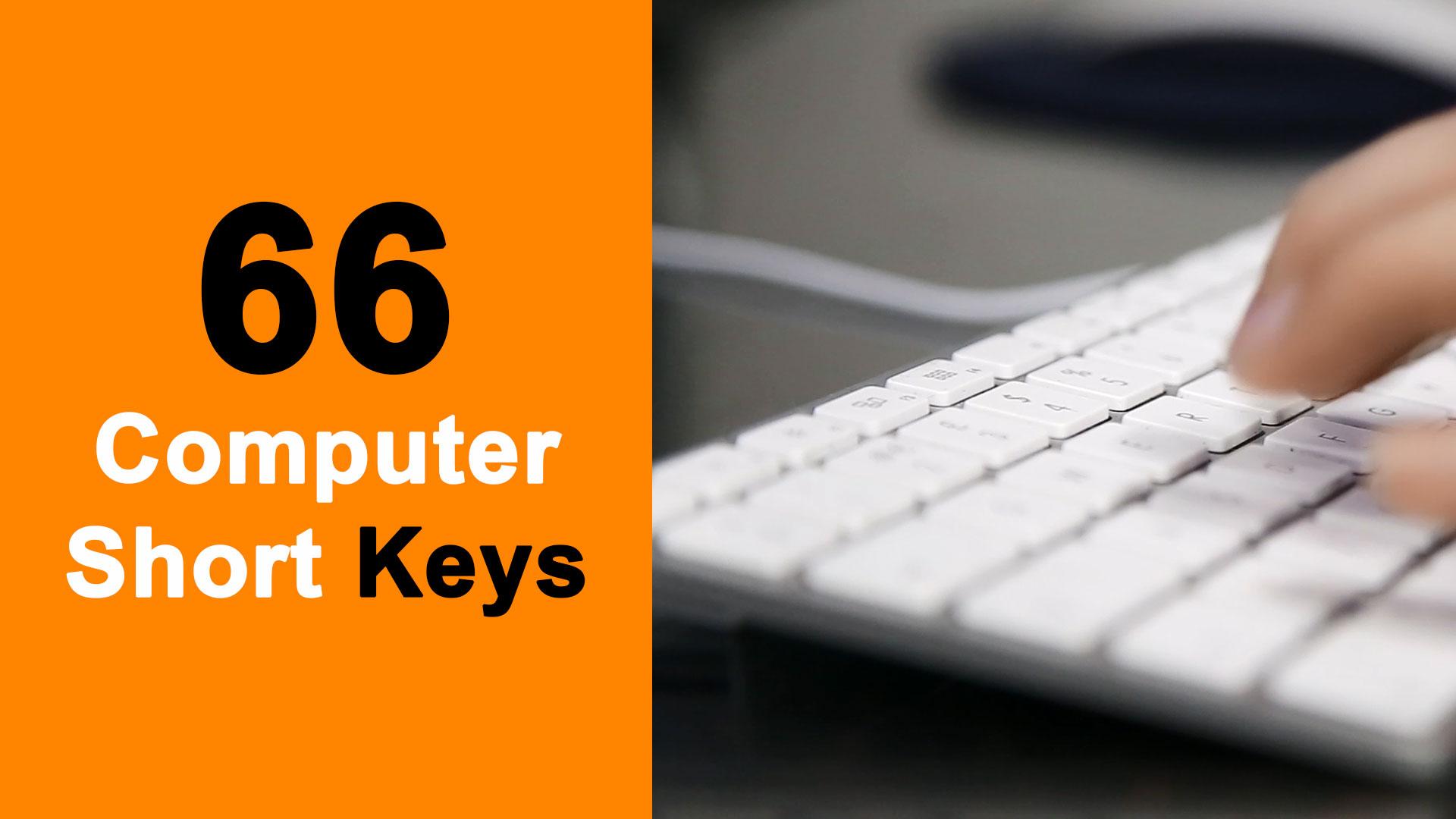 66 Computer Shorts Keys