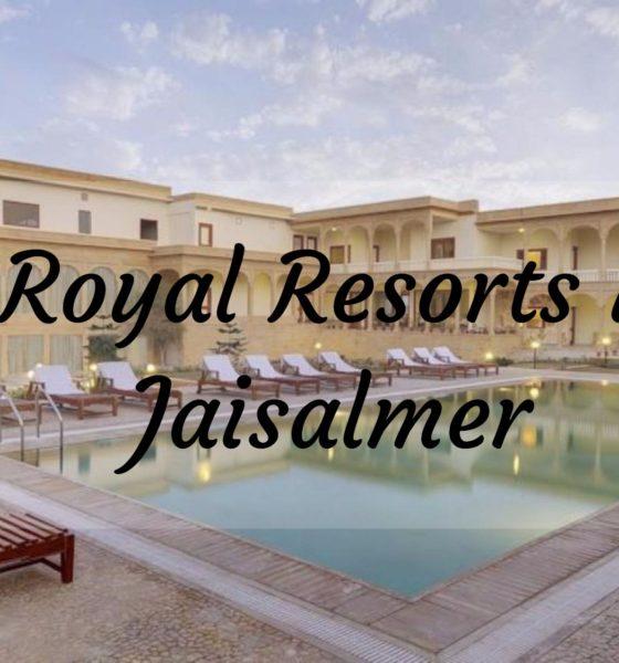 royal resorts in jaisalmer